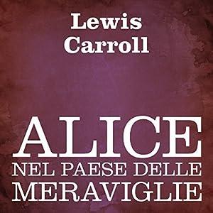 Alice nel paese delle meraviglie [Alice's Adventures in Wonderland] Audiobook