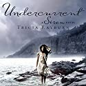 Undercurrent: A Siren Novel, Book 2 (       UNABRIDGED) by Tricia Rayburn Narrated by Nicola Barber