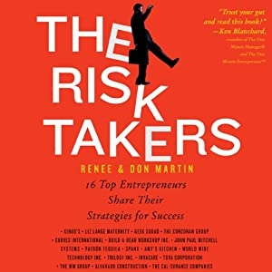 The Risk Takers: 16 Women and Men Share Their Entrepreneurial Strategies for Success | [Renee Martin, Don Martin]
