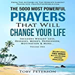 The 5000 Most Powerful Prayers That Will Change Your Life: Includes Life Changing Prayers for Weight Loss, Diseases, Money, Depression, Motivation & More | Toby Peterson,Jason Thomas