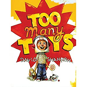 Too Many Toys | [David Shannon]