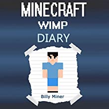 Diary of a Wimpy Minecraft Kid Audiobook by Billy Miner Narrated by Cameron Palmer
