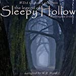 WDA Classics Presents Washington Irving's The Legend of Sleepy Hollow: A Re-introduction of Washington Irving's Classic with an Introduction by W. B. Ward | Washington Irving