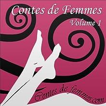 Contes de Femmes Volume 1 | Livre audio Auteur(s) :  Élodie,  Hanna,  Constance,  Michel Narrateur(s) :  Élodie,  Hanna,  Constance,  Michel