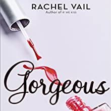 Gorgeous Audiobook by Rachel Vail Narrated by Therese Plummer
