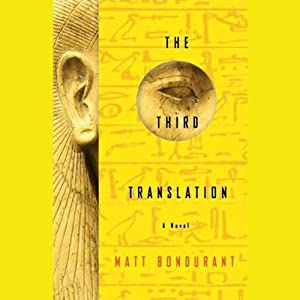 The Third Translation | [Matt Bondurant]