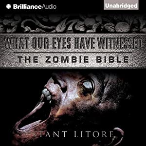 What Our Eyes Have Witnessed: The Zombie Bible, Book 2 | [Stant Litore]