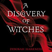 A Discovery of Witches: The All Souls Trilogy, Book 1 (       UNABRIDGED) by Deborah Harkness Narrated by Jennifer Ikeda