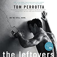 The Leftovers (       UNABRIDGED) by Tom Perrotta Narrated by Dennis Boutsikaris
