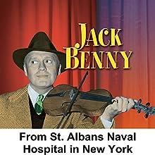 From St. Alvans Naval Hospital in New York: Jack Benny  by Jack Benny Narrated by Jack Benny