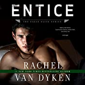 Entice: Eagle Elite, Book 3 | Rachel Van Dyken