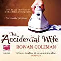 The Accidental Wife (       UNABRIDGED) by Rowan Coleman Narrated by Jilly Bond