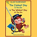 The Coldest Day in the Zoo & The Wildest Day at the Zoo   Alan Rusbridger