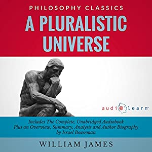 A Pluralistic Universe by William James Audiobook