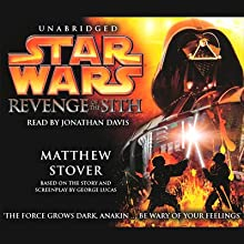 Star Wars Episode III: Revenge of the Sith (       UNABRIDGED) by Matthew Stover Narrated by Jonathan Davis