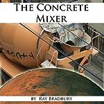 The Concrete Mixer | Ray Bradbury