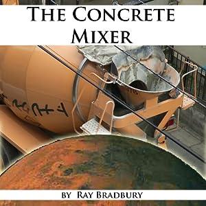 The Concrete Mixer Audiobook