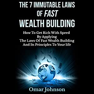 The 7 Immutable Laws of Fast Wealth Building Audiobook