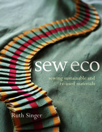 Sew Eco: Sewing Sustainable and Re-Used Materials