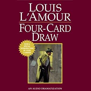 Four Card Draw (Dramatized) | [Louis L'Amour]