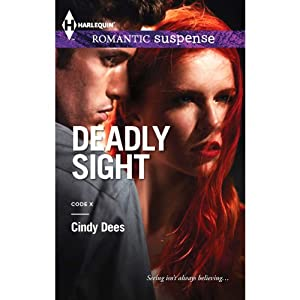 Deadly Sight: Code X | [Cindy Dees]