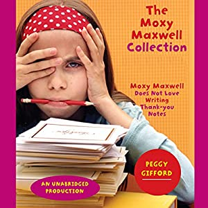 Moxy Maxwell Does Not Love Writing Thank-You Notes Audiobook