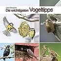 Die wichtigsten Vogeltipps: Schutz für unsere heimische Vogelwelt Hörbuch von Uwe Westphal Gesprochen von: Uwe Westphal