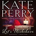 Let's Misbehave: Summerhill, Book 3 (       UNABRIDGED) by Kate Perry Narrated by Ione Butler
