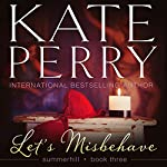 Let's Misbehave: Summerhill, Book 3 | Kate Perry