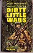 Dirty Little Wars - True Stories Of Blazing…