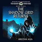 The Shadow Grid Returns: The Dragon Stone Saga, Book 7 | Kristian Alva