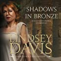 Shadows in Bronze: The Marcus Didius Falco Mysteries, Book 2 Audiobook by Lindsey Davis Narrated by Simon Prebble