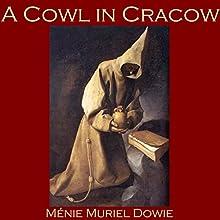 A Cowl in Cracow | Livre audio Auteur(s) : Ménie Muriel Dowie Narrateur(s) : Cathy Dobson