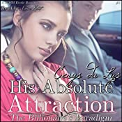 His Absolute Attraction: The Billionaire's Paradigm, 2 (A BDSM Erotic Romance) | [Cerys du Lys]