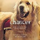 Chancer: How One Good Boy Saved Another Hörbuch von Donnie Kanter Winokur Gesprochen von: Donnie Kanter Winokur