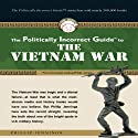 The Politically Incorrect Guide to the Vietnam War (       UNABRIDGED) by Phillip Jennings Narrated by Tom Weiner
