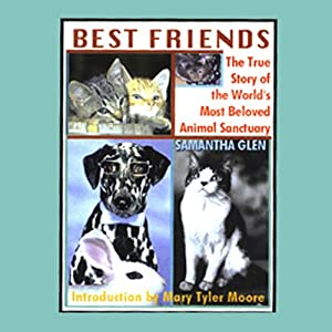 Best Friends: The True Story of the World's Most Beloved Animal Sanctuary | [Samantha Glen]