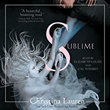 Sublime (       UNABRIDGED) by Christina Lauren Narrated by Elizabeth Louise, Cal Wembly