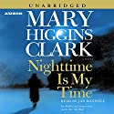 Nighttime Is My Time Audiobook by Mary Higgins Clark Narrated by Jan Maxwell
