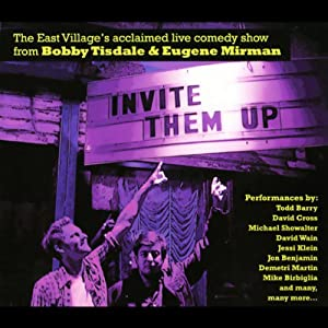 Invite Them Up | [Bobby Tisdale, Eugene Mirman, Mike Birbiglia, Demetri Martin, more]