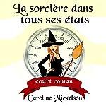 La Sorcière Dans Tous Ses États [Witch Weigh]   Caroline Mickelson
