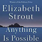 Anything Is Possible: A Novel Audiobook by Elizabeth Strout Narrated by Kimberly Farr