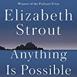 Anything Is Possible: A Novel | Elizabeth Strout