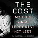 The Cost: My Life on a Terrorist Hit List Audiobook by Ali Husnain Narrated by Akbar Shah