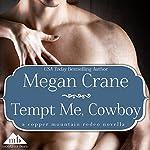 Tempt Me, Cowboy | Megan Crane