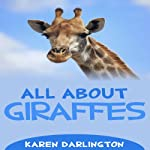 All About Giraffes (All About Everything) | Karen Darlington