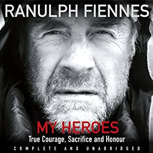 My Heroes: Extraordinary Courage, Exceptional People Audiobook