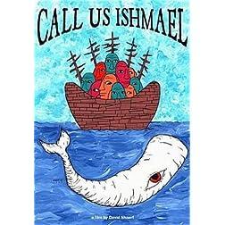 Call Us Ishmael