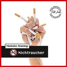 Mentales Training: Nichtraucher (Die Hörapotheke 4) Hörbuch von Volker Sautter Gesprochen von: Nils Hemme Hemmen