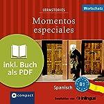 Momentos especiales (Compact Lernstories): Spanisch Wortschatz - Niveau B1 | Alex Bech,Ana Toribio